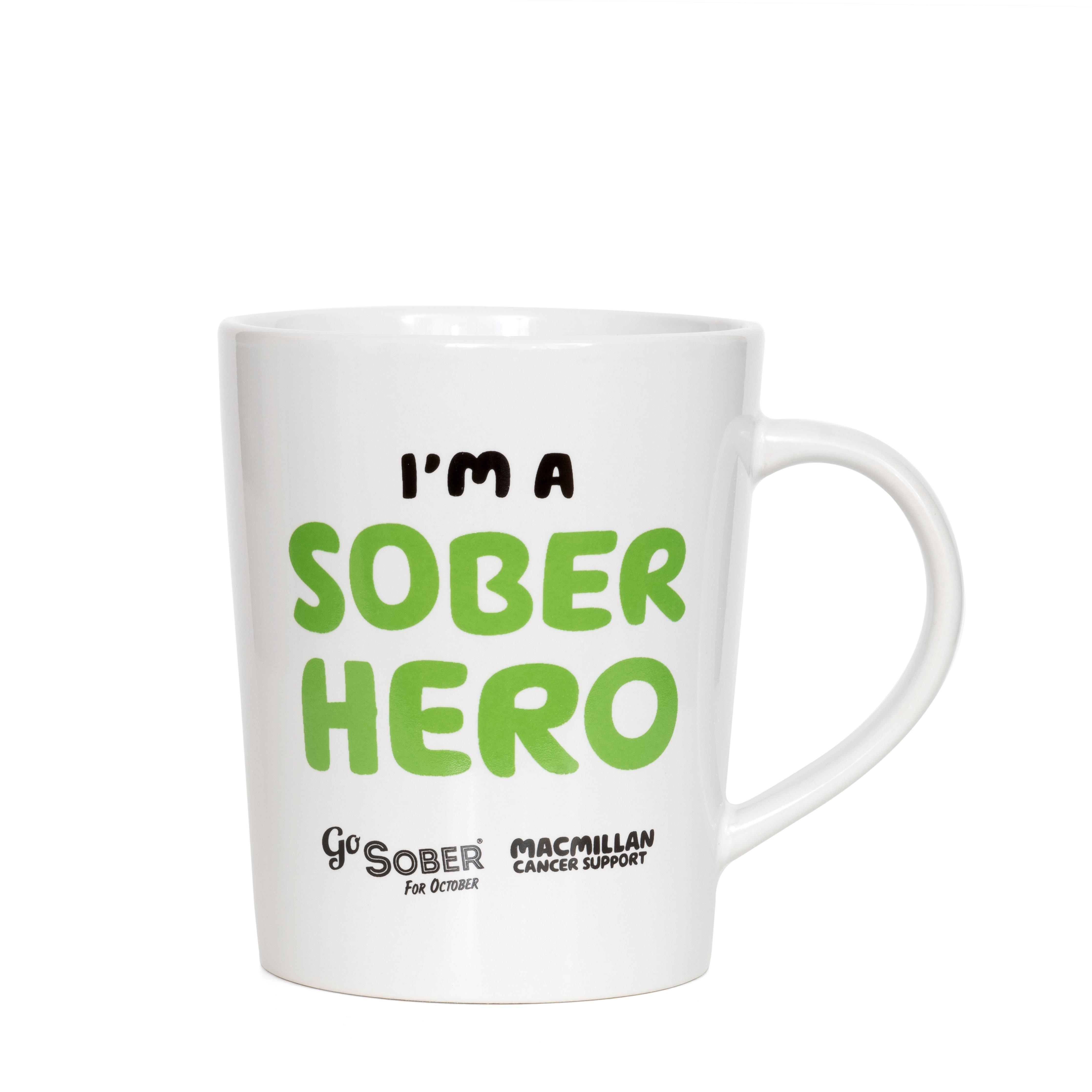 I'm a sober hero mug
