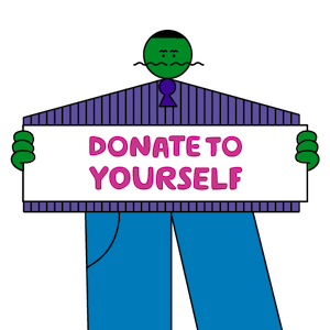 Donate to yourself character holding sign